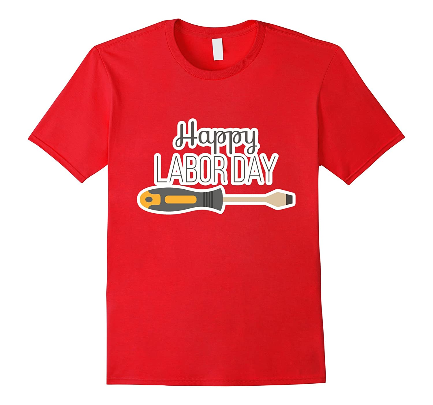 Happy Labor Day with Screwdriver T-Shirt-BN