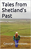 Tales from Shetland's Past