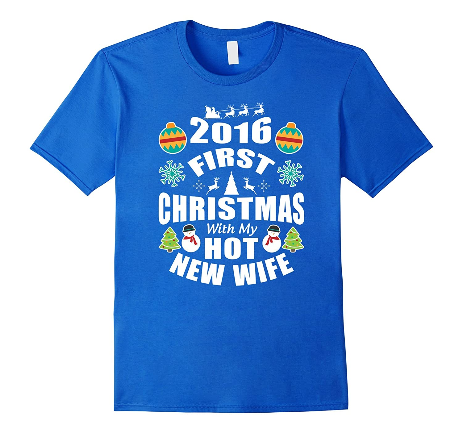 2016 First Christmas With My Hot New Wife Shirt-RT