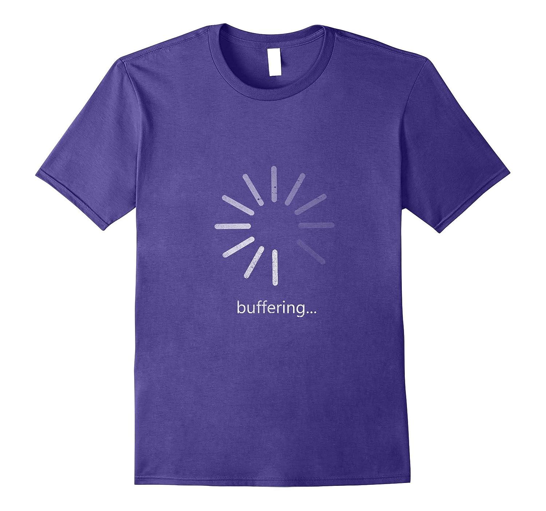 Buffering Thinking Loading Processing funny T-Shirt-Vaci