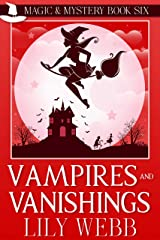 Vampires and Vanishings: Paranormal Cozy Mystery (Magic & Mystery Book 6) Kindle Edition