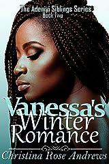 Vanessa's Winter Romance (The Adeniyi Siblings Book 2) Kindle Edition