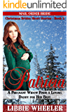 MAIL ORDER BRIDE: Patricia: A Pregnant Widow Finds a Loving Daddy for Her Baby: Clean Western Historical Romance (Christmas Brides Short Stories Book 3)