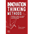 Innovation Thinking Methods for the Modern Entrepreneur: Disciplines of thought that can help you rethink industries and unlock 10x better solutions (English Edition)