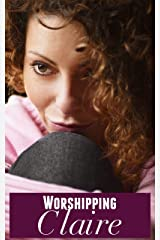 Worshipping Claire: (Shrinking Man Femdom Erotica) (Shrink Inc Book 1) Kindle Edition