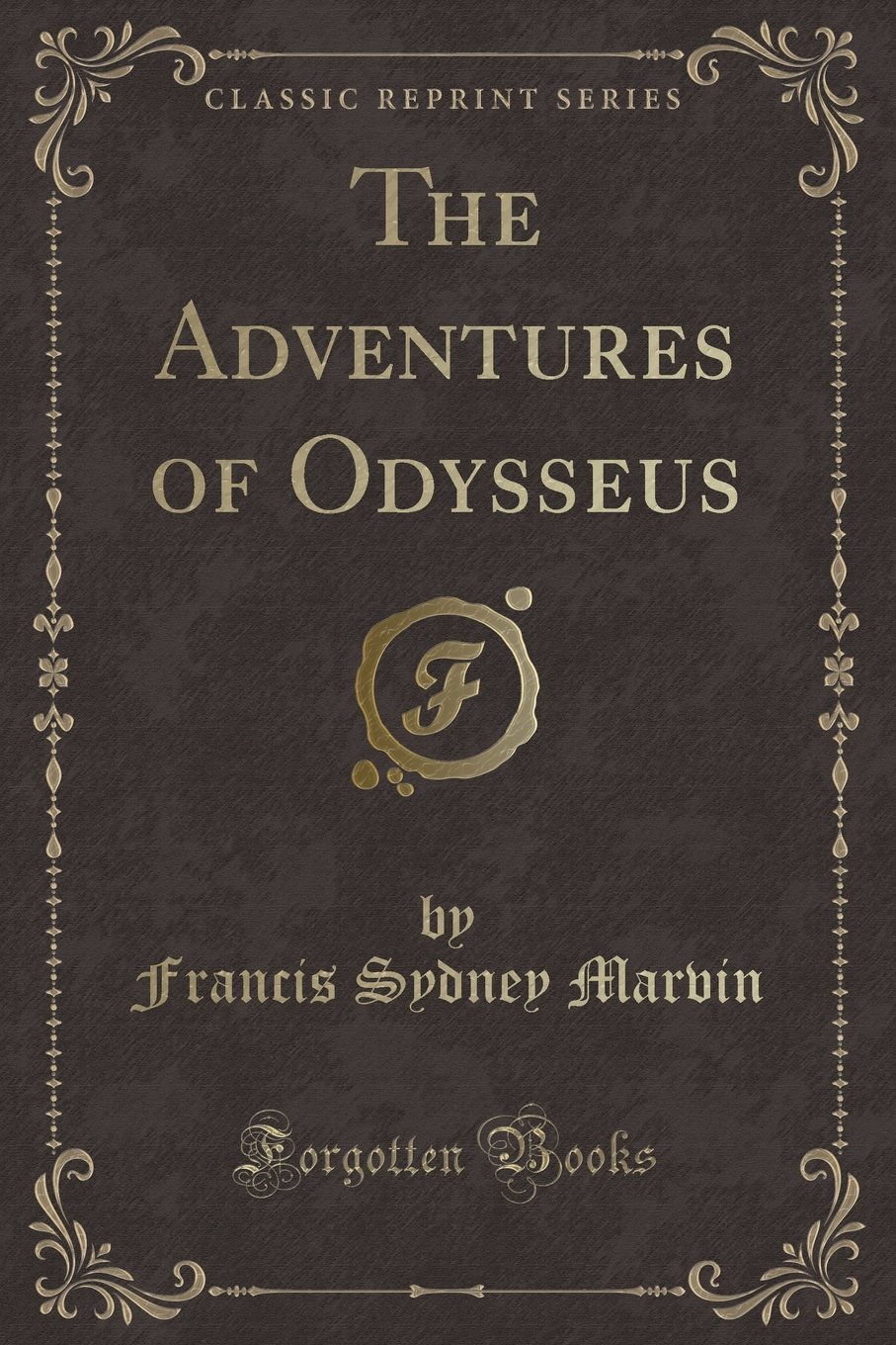 Read Online The Adventures of Odysseus (Classic Reprint) pdf
