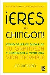¡Eres un chingón! (Spanish Edition) Kindle Edition
