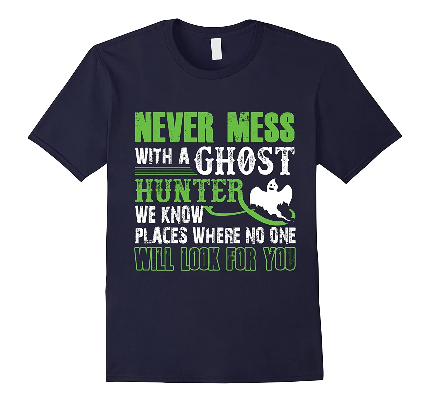 Never Mess With A Ghost Hunter T Shirt Ghost Hunter T Shirt-Vaci