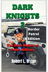 DARK KNIGHTS 2: The Dark Humor of Police Officers Kindle Edition