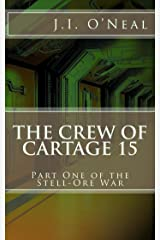 The Crew of Cartage 15 (Stell-Ore War Book 1) Kindle Edition