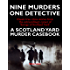A SCOTLAND YARD MURDER CASEBOOK: Classic Crime - the True Story of Nine Murders and One British Detective