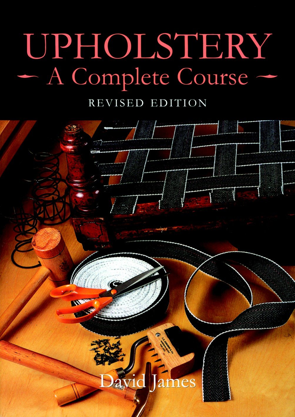 Upholstery  A Complete Course  Revised Edition