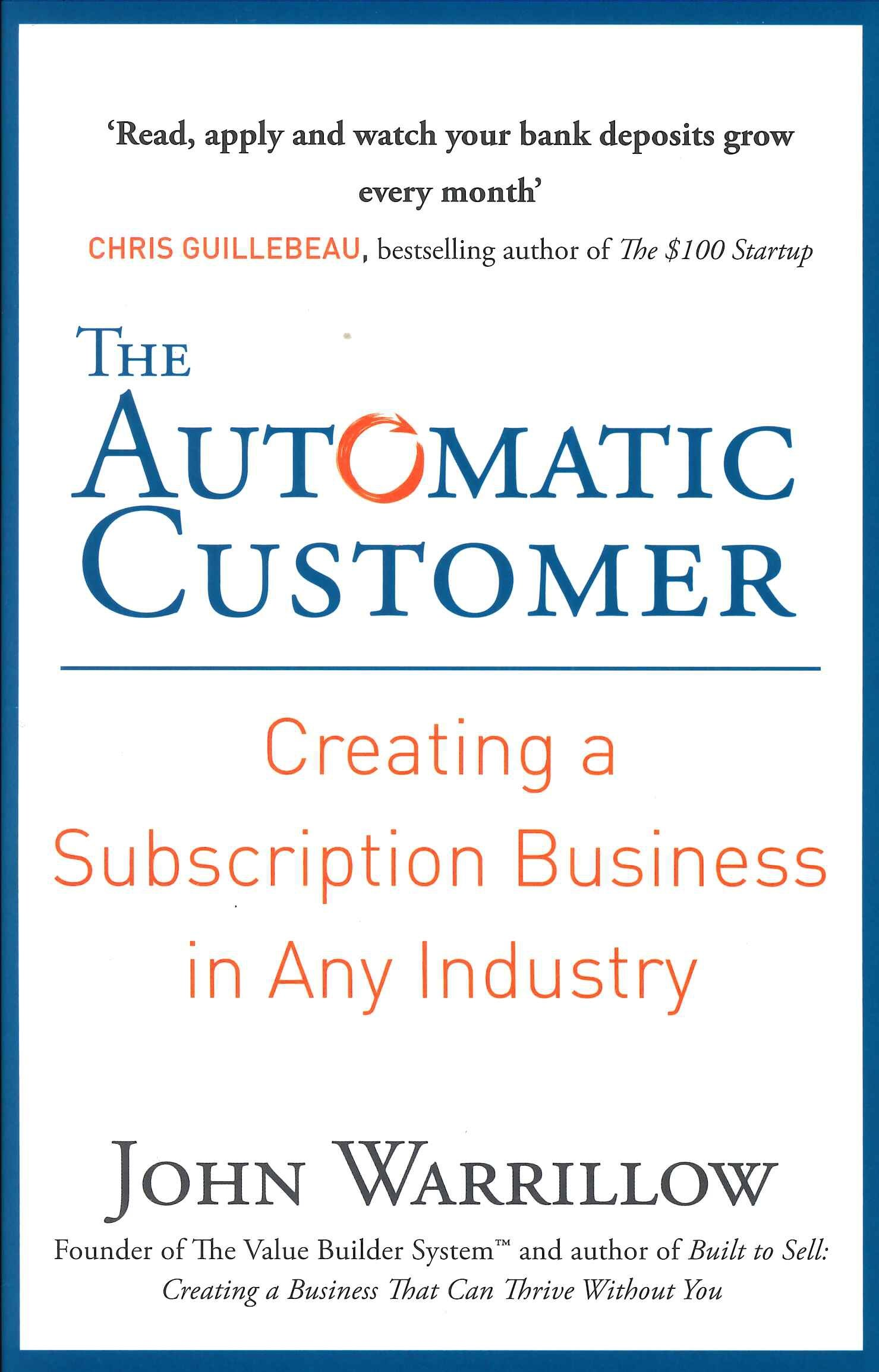 The Automatic Customer: Creating a Subscription Business in Any Industry pdf epub