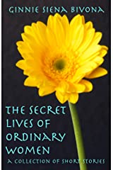 The Secret Lives of Ordinary Women Kindle Edition