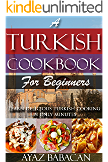 Classical turkish cooking simple easy and unique turkish recipes a turkish cookbook for beginners learn delicious turkish cooking in only minutes turkish cooking forumfinder Images