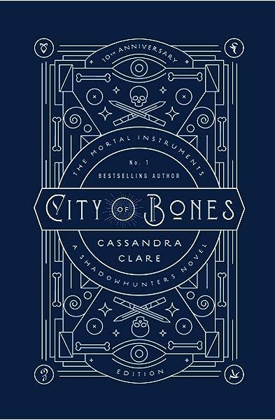 City Of Bones The Mortal Instruments 1 By Cassandra Clare