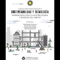 Sustentabilidad y tecnología : herramientas para la gestión segura y eficiente del hábitat (Hábitat Sustentable Contemporáneo)