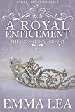 A Royal Enticement: A Sweet Royal Romance (The Young Royals Book 7)