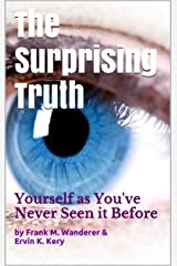 The Surprising Truth: Yourself as You've Never Seen it Before