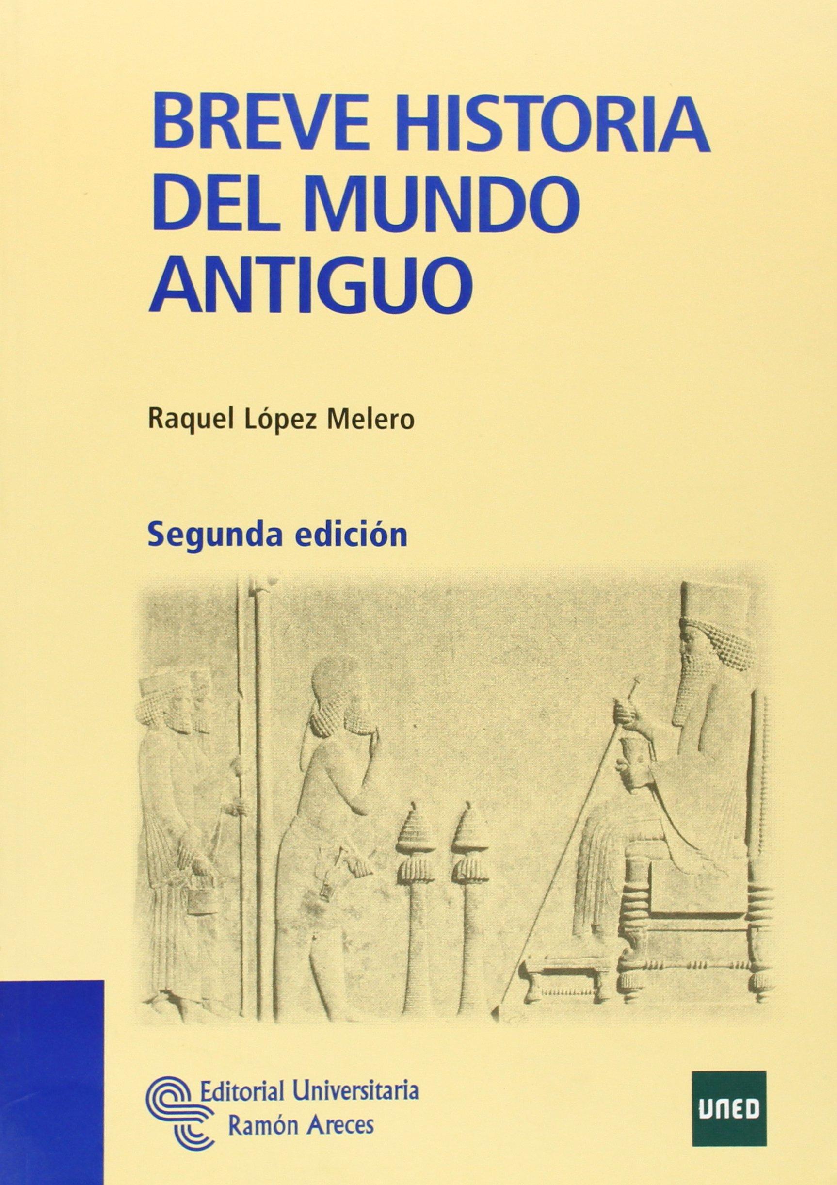 Breve Historia del Mundo Antiguo (Manuales): Amazon.es: López Melero, Raquel: Libros