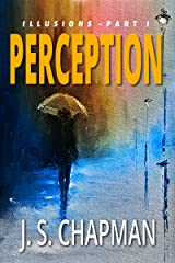 Perception: Ghosts from the Past (Illusions Book 1) Kindle Edition