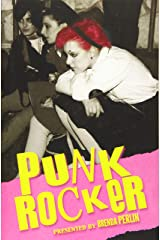Punk Rocker: Punk stories of Billy Idol, Sid Vicious, Iggy Pop from New York City, Los Angeles, Minnesota, United Kingdom and Austria. Paperback