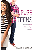 Pure Teens: Honoring God, Relationships, and Sex