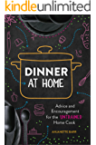 Dinner at Home: Advice and Encouragement for the Untrained Home Cook