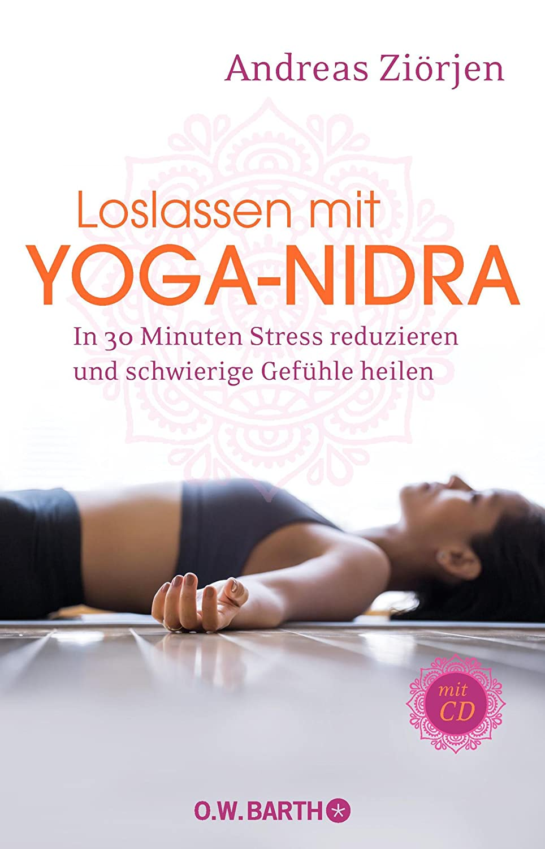 Loslassen mit Yoga-Nidra: In 30 Minuten Stress reduzieren ...