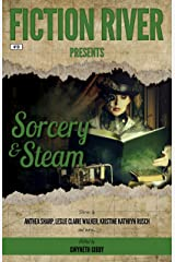 Fiction River Presents: Sorcery & Steam Kindle Edition