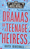 Dramas of a Teenage Heiress