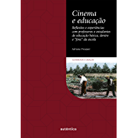 """Cinema e educação: Reflexões e experiências com professores e estudantes de educação básica, dentro e """"fora"""" da escola"""