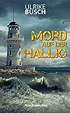Mord auf der Hallig: Nordseekrimi (Ein Fall für die Kripo Wattenmeer 4)