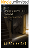 The Undiscovered Room and other stories
