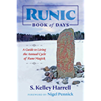 Runic Book of Days: A Guide to Living the Annual Cycle of Rune Magick (English Edition)