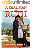 A Real Man for Ruth: a mail order bride romance