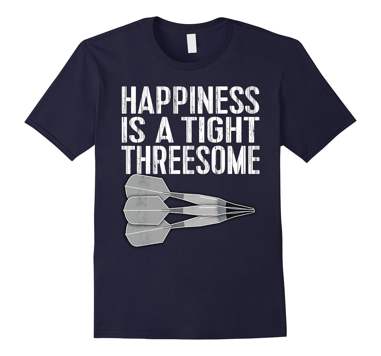 Dart TShirt - Happiness Is A Tight Threesome Tee-TD