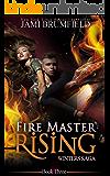 Fire Master Rising (Winters Saga Book 3)