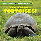 100-Year-Old Tortoises (World's Longest-Living Animals)