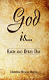 God Is... Each and Every Day
