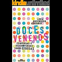 Doces Venenos – Conversas e Desconversas Sobre Drogas