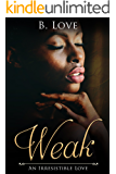 Weak: An Irresistible Love