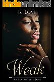 Weak: An Irresistible Love
