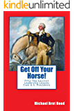 Get Off Your Horse!: Fifty-Two Succinct Leadership Lessons From U.S. Presidents