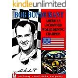 Bob Bondurant: America's Uncrowned World Driving Champion