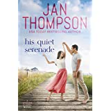 His Quiet Serenade: Attracting Opposites on St. Simon's Island... A Christian Small Town Beach Romance (Seaside Chapel Book 4