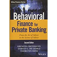 Behavioral Finance for Private Banking: From the Art of Advice to the Science of Advice