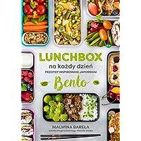 Lunchbox na kazdy dzien: Przepisy inspirowane japońskim bento