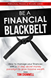 Be a Financial Black Belt: How to manage your finances with a 21-step secret money paradigm to massive wealth (Personal…