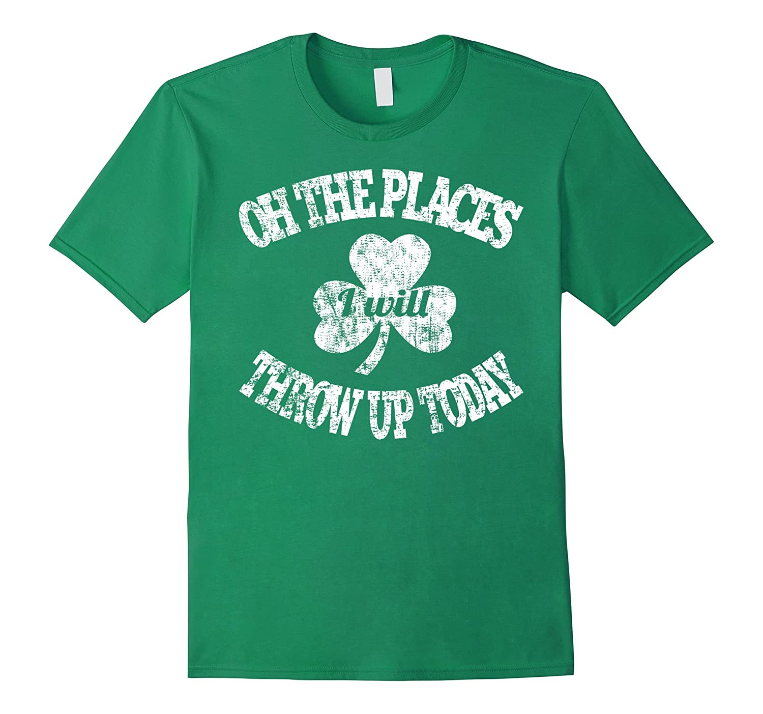 Oh The Places Ill Throw Up Today Shirt-TD